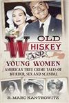 Old Whiskey and Young Women book cover